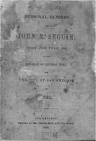 Personal memoirs of John N. Seguin : from the year 1834 to the retreat of General Woll from the City of San Antonio in 1842.
