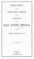 Report of the Investigating Committee to the stockholders of the Bay State Mills : at their meeting, February 5, 1858