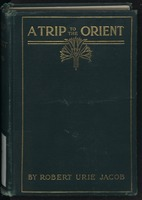 A trip to the Orient; the story of a Mediterranean cruise